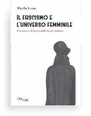 """Fascismo e l'universo femminile (Mirella Leone) Donne, """"madri della razza"""", fattrici di futuri soldati, al centro dell'ideologia e del programma politico del fascismo."""