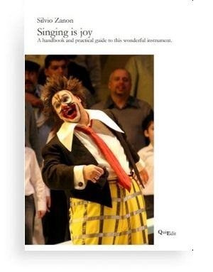 Singing is Joy by Silvio Zanon - A handbook for all who desire to improve their knowledge of the Italian belcanto and the use of their voice in all genres of music.