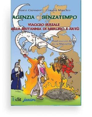 Viaggio irreale nella Britannia di Merlino e Artù di Claudi aMaschio e Dario Giansanti - Un modo divertente di scoprire le leggende bretoni.