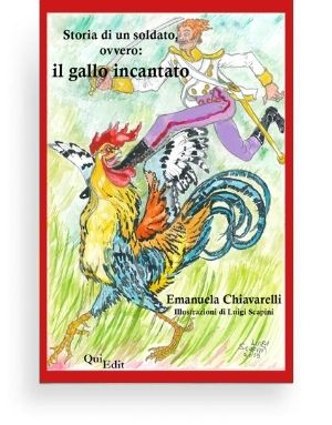 Il gallo incantato di Emanuela Chiavarelli