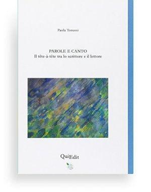 """Parole e canto di Paola Tonussi - """"Un uomo è ciò che legge"""" affermava Josif Brodskij. Il poeta, lo scrittore è colui il quale, in virtù d'immagini, dà un ordine e quindi un senso nuovo al mondo."""