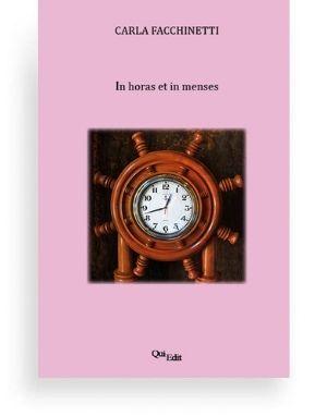 In horas et in menses di Carla Facchinetti In horas et in menses è una serie di racconti ideati e scritti da Carla Facchinetti, pensati come pratica traduttiva per i licei e per le università.
